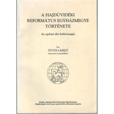 A Hajdúvidéki Református Egyházmegye története