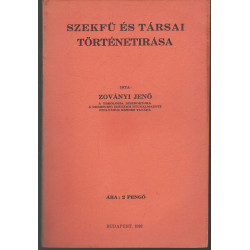 Szekfü és társai történetirása